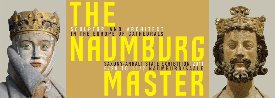 The Naumburg Master – Sculptor and Architect in the Europe of Cathedrals - June 29 – November 2, 2011 - Saxony-Anhalt